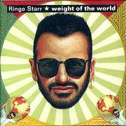 Click here for more info about 'Ringo Starr - Weight Of The World'