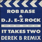 Click here for more info about 'Rob Base & DJ E-Z Rock - It Takes Two (Derek B Remix)'