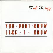 Click here for more info about 'Rob King - You Don't Know Like I Know'