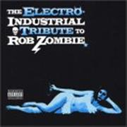 Click here for more info about 'Rob Zombie - The Eletro Industrial Tribute To Rob Zombie'