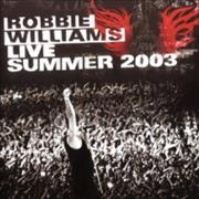 Click here for more info about 'Robbie Williams - Live Summer 2003'
