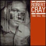 Click here for more info about 'Robert Cray - Time Will Tell'