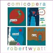 Click here for more info about 'Robert Wyatt - Comicopera'