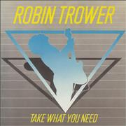 Click here for more info about 'Robin Trower - Take What You Need'
