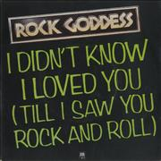 Click here for more info about 'Rock Goddess - I Didn't Know I Loved You [Till I Saw You Rock And Roll]'