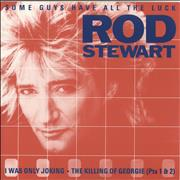 Click here for more info about 'Rod Stewart - Some Guys Have All The Luck'