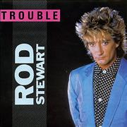 Click here for more info about 'Rod Stewart - Trouble'