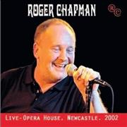 Click here for more info about 'Roger Chapman - Live - Opera House, Newcastle, 2002'