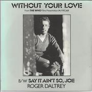 Click here for more info about 'Roger Daltrey - Without Your Love'