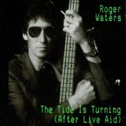 Click here for more info about 'Roger Waters - The Tide Is Turning (After Live Aid)'