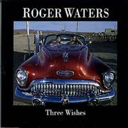 Click here for more info about 'Roger Waters - Three Wishes'