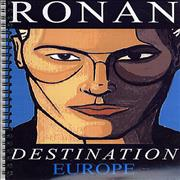 Click here for more info about 'Ronan Keating - Destination Europe - Tour Itinerary'