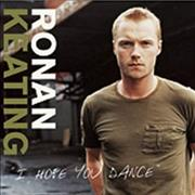 Click here for more info about 'Ronan Keating - I Hope You Dance'