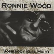 Click here for more info about 'Ronnie Wood - Somebody Else Might'