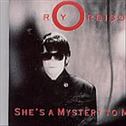 Click here for more info about 'Roy Orbison - She's A Mystery To Me'