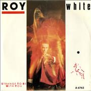 Click here for more info about 'Roy White - Strange To Be With You'