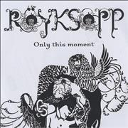 Click here for more info about 'Royksopp - Only This Moment - CD-R Acetate & Promotional CD'