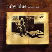 Click here for more info about 'Ruby Blue - Primitive Man'