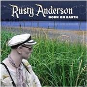 Rusty Anderson Born On Earth UK CD album