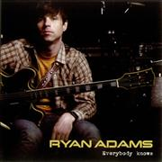 Click here for more info about 'Ryan Adams - Everybody Knows'