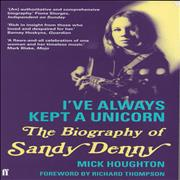 Click here for more info about 'Sandy Denny - I've Always Kept A Unicorn: The Biography Of...'