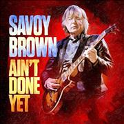 Click here for more info about 'Savoy Brown - Ain't Done Yet - Sealed'