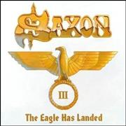 Click here for more info about 'Saxon - The Eagle Has Landed III'