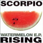 Click here for more info about 'Scorpio Rising - Watermelon EP'