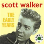 Click here for more info about 'Scott Walker - The Early Years'