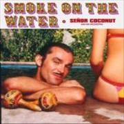 Click here for more info about 'Senor Coconut - Smoke On Water'
