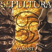 Click here for more info about 'Sepultura - Against'