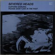 Click here for more info about 'Severed Heads - Clifford Darling, Please Don't Live In The Past'