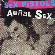 Click here for more info about 'Sex Pistols - Aural Sex'