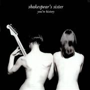 Click here for more info about 'Shakespears Sister - You're History - Black & White Sleeve'