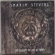 Click here for more info about 'Shakin' Stevens - Echoes Of Our Times'