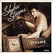 Click here for more info about 'Shakin' Stevens - It's Late'