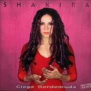 Click here for more info about 'Shakira - Ciega Sordomuda'
