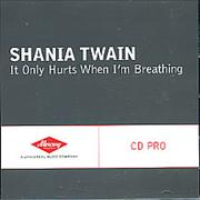 Click here for more info about 'Shania Twain - It Only Hurts When I'm Breathing'