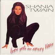 Click here for more info about 'Shania Twain - Love Gets Me Every Time'
