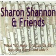 Click here for more info about 'Sharon Shannon - What You Make It (da,da,da,da)'