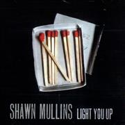 Click here for more info about 'Shawn Mullins - Light You Up'