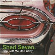 Click here for more info about 'Shed Seven - She Left Me On Friday'