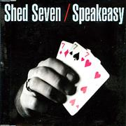 Click here for more info about 'Shed Seven - Speakeasy'