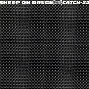 Click here for more info about 'Sheep On Drugs - Catch-22'