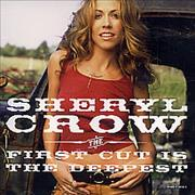 Click here for more info about 'Sheryl Crow - The First Cut Is The Deepest'