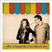 Click here for more info about 'She's Spanish I'm American - She's Spanish I'm American'