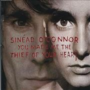 Click here for more info about 'Sinead O'Connor - You Made Me The Thief Of Your Heart'
