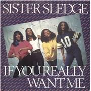 "Sister Sledge If You Really Want Me UK 7"" vinyl"