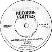 Click here for more info about 'Slade - Wheels Ain't Coming Down'