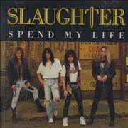 Click here for more info about 'Slaughter - Spend My Life'